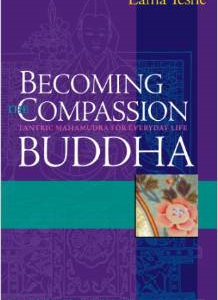 Becoming the Compassion Buddha: Tantric Mahamudra for Everyday Life