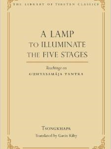 A Lamp to Illuminate the Five Stages: Teachings on Guhyasamaja Tantra