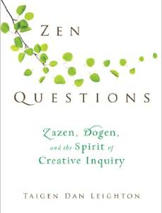 Zen Questions: Zazen, Dogen, and the Spirit of Creative Inquiry