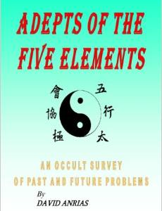 Adepts of the Five Elements: An Occult Survey of Past and Future Problems