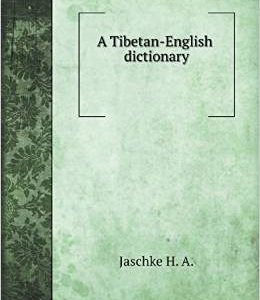 A Tibetan-English Dictionary with Sanskrit Synonyms Volume 1