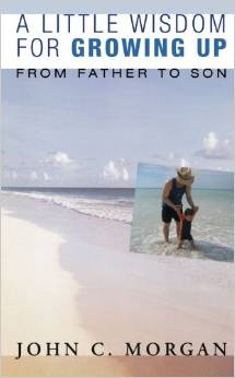 A Little Wisdom for Growing Up: From Father to Son