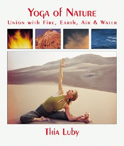 Yoga of Nature: Union with Fire, Earth, Air & Water