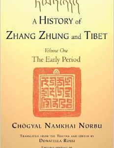 A History of Zhang Zhung and Tibet, Volume One: The Early Period