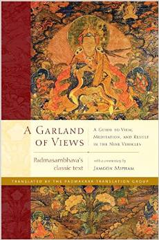 A Garland of Views: A Guide to View, Meditation, and Result in the Nine Vehicles