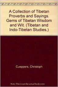 A Collection of Tibetan Proverbs and Sayings. Gems of Tibetan Wisdom and Wit.
