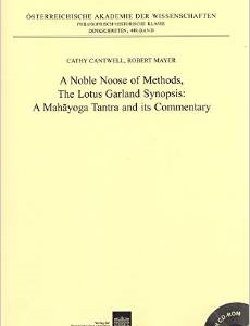 A Noble Noose of Methods, the Lotus Garland Synopsis: A Mahayoga Tantra and Its Commentary