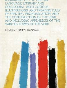 A Grammar of the Tibetan Language, Literary and Colloquial. with Copious Illustrations, and Treating Fully of Spelling, Pronunication, and the Construction of the Verb, and Including Appendices of the Various Forms of the Verb